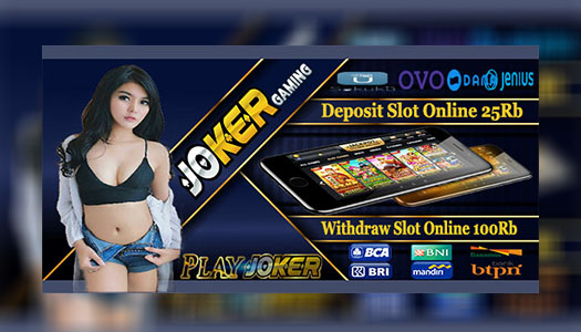 Agen Slot Joker123 Gaming Deposit Bank BTPN